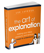 The Art of Explanation book by Lee LeFever